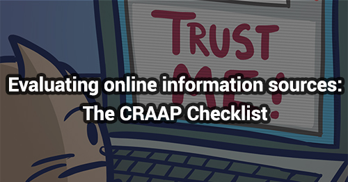 Evaluating online information sources: The CRAAP Checklist